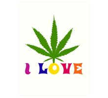 I Love Marijuana Art Print