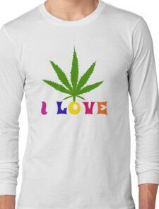 I Love Marijuana Long Sleeve T-Shirt
