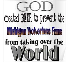 God, Beer & the Michigan Wolverines Poster