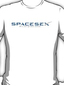 Spacesex, It's out of this world T-Shirt