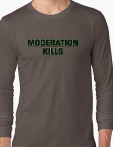 Funny Marijuana Moderation Kills Long Sleeve T-Shirt