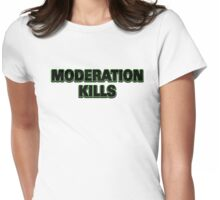 Funny Marijuana Moderation Kills Womens Fitted T-Shirt