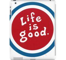 Life is So Good - Enjoy it iPad Case/Skin
