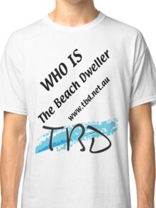 Who is The Beach Dweller Classic T-Shirt