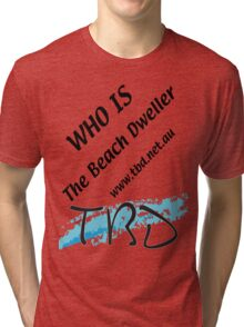 Who is The Beach Dweller Tri-blend T-Shirt