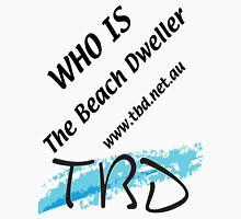 Who is The Beach Dweller Unisex T-Shirt