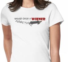 Walked on by a Wiener Womens Fitted T-Shirt