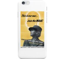 This Is Our War... Join The WAAC iPhone Case/Skin