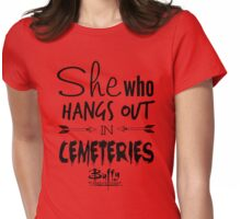 She Who Hangs Out in Cemeteries (Black) Womens Fitted T-Shirt