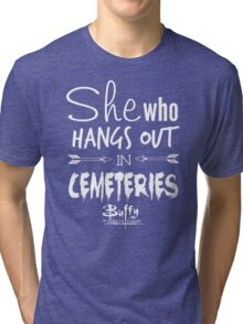 She Who Hangs Out in Cemeteries (White) Tri-blend T-Shirt