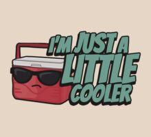 I'm just a little cooler - 4 T-Shirt