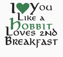 I love you like a hobbit loves 2nd breakfast Kids Clothes