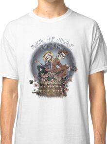 Making The Universe A Better Place Classic T-Shirt