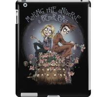 Making The Universe A Better Place iPad Case/Skin