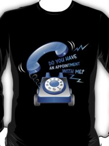 AN APPOINTMENT  T-Shirt