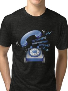 AN APPOINTMENT  Tri-blend T-Shirt