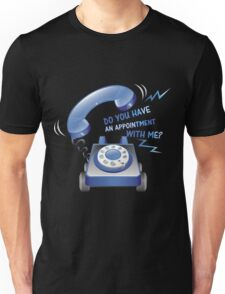 AN APPOINTMENT  Unisex T-Shirt