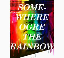 Somewhere Ogre The Rainbow Unisex T-Shirt