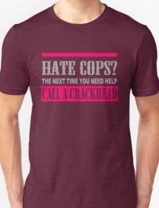 Hate Cops Call A Crackhead T-Shirt