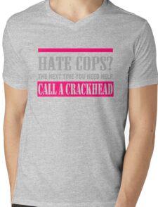 Hate Cops Call A Crackhead Mens V-Neck T-Shirt