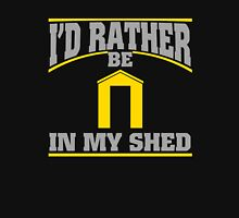 Id Rather Be In My Shed Unisex T-Shirt