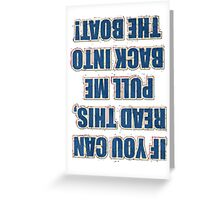 If you can read this full me  boat Greeting Card