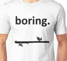 Boring - Deeztinguish Yourself Unisex T-Shirt