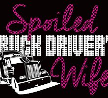 spoiled truck driver's wife by teeshirtz