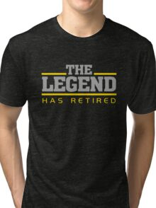The Legend Has Retired Tri-blend T-Shirt