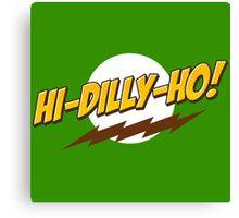 Hi-Dilly-Ho! Canvas Print