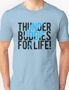 Thunder Buddies For Life Unisex T-Shirt