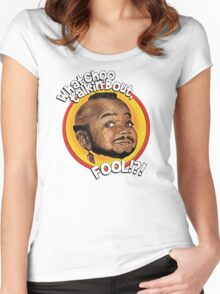 Mr Gary T Coleman - Whatchoo talkin'bout FOOL!?! Women's Fitted Scoop T-Shirt
