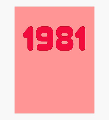 1981 - Born in the eighties - T-shirt Sweater & Top Photographic Print