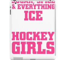 sugar spice and everything ice that's what the hockey girls are made of iPad Case/Skin
