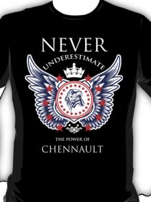 Never Underestimate The Power Of Chennault - Tshirts & Accessories T-Shirt