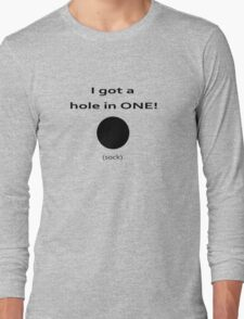 Golf Joke T-shirt - Funny Golf Tee - Tiger Woods Hole In One ... Sock Long Sleeve T-Shirt