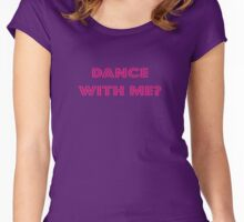Dance With Me T-shirt - Disco Dancing Clothing - Clubbing Top Women's Fitted Scoop T-Shirt