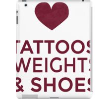 TATTOOS WEIGHTS AND SHOES iPad Case/Skin