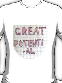 Great Potential T-Shirt