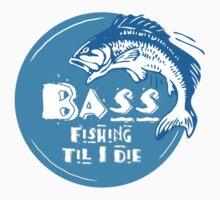 Bass Fishing Til I Die Fisherman Angling Addict Kids Clothes