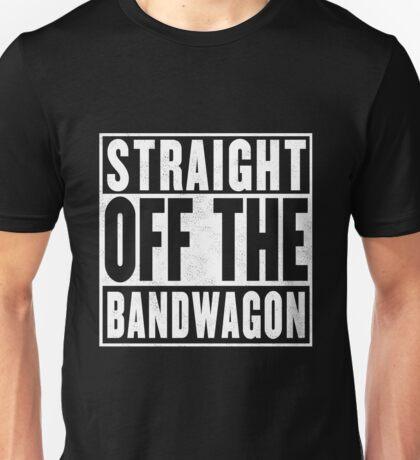 Straight Off the Bandwagon T-Shirt