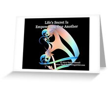 Life Secret Is Empowering One Another Greeting Card