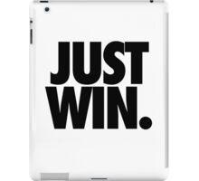 JUST WIN. iPad Case/Skin