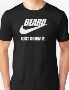 Beard - Just Grow It T-Shirt