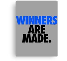 WINNERS ARE MADE. Canvas Print