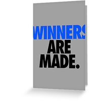 WINNERS ARE MADE. Greeting Card