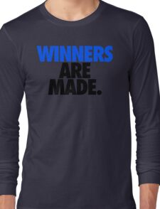 WINNERS ARE MADE. Long Sleeve T-Shirt