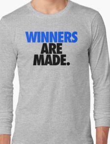WINNERS ARE MADE. Long Sleeve T-Shirt