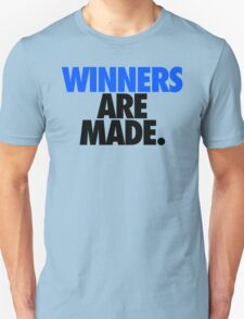 WINNERS ARE MADE. T-Shirt