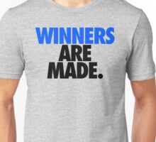 WINNERS ARE MADE. Unisex T-Shirt
